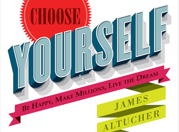 Choose Yourself Book Review By James Altucher